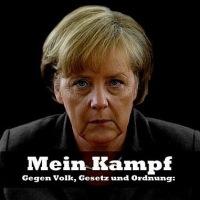 Merkels Mein Kampf - Gegen Volk, Gesetz und Ordnung...!